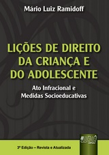 Capa do livro: Li��es de Direito da Crian�a e do Adolescente - Ato Infracional e Medidas Socioeducativas, 3� Edi��o - Revista e Atualizada, M�rio Luiz Ramidoff