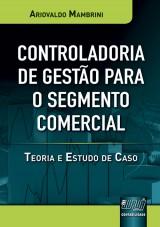 Capa do livro: Controladoria de Gestão para o Segmento Comercial, Ariovaldo Mambrini