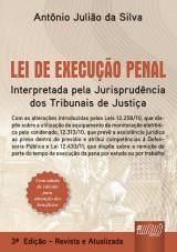 Capa do livro: Lei de Execução Penal - Interpretada pela Jurisprudência dos Tribunais de Justiça, Antônio Julião da Silva
