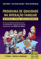 Capa do livro: Programa de Qualidade na Interação Familiar - Manual para Aplicadores, Lidia Weber, Ana Paula Salvador e Olivia Brandenburg
