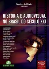 Capa do livro: Hist�ria e Audiovisual no Brasil do S�culo XXI, Coordenador: Dennison de Oliveira