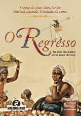 Capa do livro: Regresso, O, Enézio de Deus Silva Júnior e Patrícia Lacerda Trindade de Lima