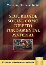 Capa do livro: Seguridade Social Como Direito Fundamental Material, Marco Aurélio Serau Junior