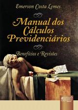 Capa do livro: Manual dos C�lculos Previdenci�rios - Benef�cios e Revis�es, 2� Edi��o � Ampliada, Revista e Atualizada, Emerson Costa Lemes