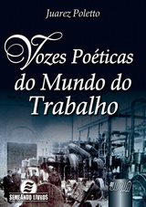 Capa do livro: Vozes Poéticas do Mundo do Trabalho, Juarez Poletto