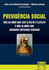 Capa do livro: Previdência Social nos Vinte Anos das Leis 8.212/91 e 8.213/91 e dos Juizados Especiais Federais, Coordenadoras: Jane Lucia Wilhelm Berwanger e Melissa Folmann