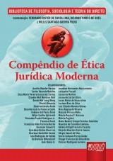 Capa do livro: Compêndio de Ética Jurídica Moderna, Coords.: Fernando Rister de Sousa Lima, Ricardo Tinoco de Goes e Willis Santiago Guerra Filho