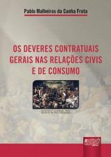 Capa do livro: Deveres Contratuais Gerais nas Rela��es Civis e de Consumo, Os, Pablo Malheiros da Cunha Frota