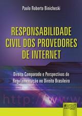 Capa do livro: Responsabilidade Civil dos Provedores de Internet, Paulo Roberto Binicheski