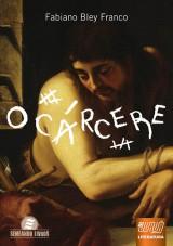 Capa do livro: C�rcere, O, Fabiano Bley Franco