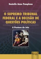 Capa do livro: Supremo Tribunal Federal e a Decisão de Questões Políticas, O, Danielle Anne Pamplona