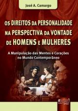 Capa do livro: Direitos da Personalidade na Perspectiva da Vontade de Homens e Mulheres, Os, José A. Camargo