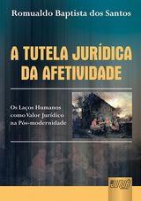 Capa do livro: Tutela Jurídica da Afetividade, A, Romualdo Baptista dos Santos
