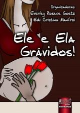 Capa do livro: Ele e Ela: Grávidos, Organizadoras: Everley Rosane Goetz e Edi Cristina Manfroi