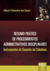 Capa do livro: Resumo Prático de Procedimentos Administrativos Disciplinares - Instrumentos de Garantia da Cidadania, Gilberto Clementino dos Santos