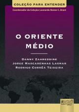 Capa do livro: Oriente Médio, O, Danny Zahreddine | Jorge Mascarenhas Lasmar | Rodrigo Corrêa Teixeira