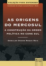 Capa do livro: Origens do Mercosul, As - A Construção da Ordem Política no Cone Sul, Oswaldo Dehon Roque Reis