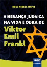 Capa do livro: Herança Judaica na Vida e Obra de Viktor Emil Frankl, A, Bela Rebeca Hertz