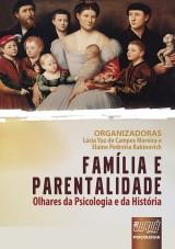 Capa do livro: Fam�lia e Parentalidade - Olhares da Psicologia e da Hist�ria, Organizadoras: L�cia Vaz de Campos Moreira e Elaine Pedreira Rabinovich