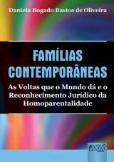 Capa do livro: Famílias Contemporâneas - As Voltas que o Mundo dá e o Reconhecimento Jurídico da Homoparentalidade, Daniela Bogado Bastos de Oliveira