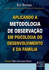 Capa do livro: Aplicando a Metodologia de Observação em Psicologia do Desenvolvimento e da Família, Kurt Kreppner - Tradução: Maria Auxiliadora Dessen