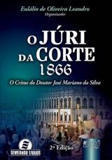 Capa do livro: Júri da Corte, O - 1866 - O Crime do Doutor José Mariano da Silva, Organizador: Eulálio de Oliveira Leandro