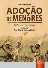 Capa do livro: Ado��o de Menores - Intuitu Personae - Apresenta��o Dra. Maria Helena Diniz, Suely Mitie Kusano