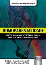 Capa do livro: Homoparentalidade - Direito à Adoção e Reprodução Humana Assistida por casais Homoafetivos, Sílvia Ozelame Rigo Moschetta