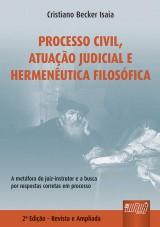 Capa do livro: Processo Civil, Atuação Judicial e Hermenêutica Filosófica, Cristiano Becker Isaia