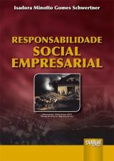 Capa do livro: Responsabilidade Social Empresarial, Isadora Minotto Gomes Schwertner