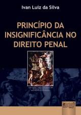 Capa do livro: Princípio da Insignificância no Direito Penal, Ivan Luiz da Silva