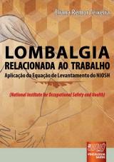 Capa do livro: Lombalgia Relacionada ao Trabalho - Aplicação da Equação de Levantamento do NIOSH (National Institute for Occupational Safety and Health), Eliana Remor Teixeira