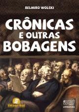 Capa do livro: Crônicas e Outras Bobagens, Belmiro Wolski