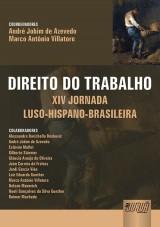 Capa do livro: Direito do Trabalho - XIV Jornada Luso-Hispano-Brasileira, Coords.: André Jobim de Azevedo e Marco Antônio Villatore