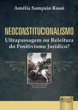 Capa do livro: Neoconstitucionalismo, Amélia Sampaio Rossi