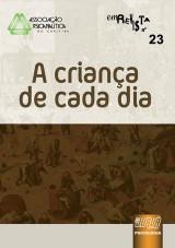 Capa do livro: Revista da Associação Psicanalítica de Curitiba - N° 23 - A Criança de Cada Dia, Organizadora: Wael de Oliveira - Colaboradora: Clarice Zotti