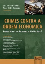 Capa do livro: Crimes Contra a Ordem Econômica, Coordenadores: Luiz Antonio Câmara e Fábio André Guaragni