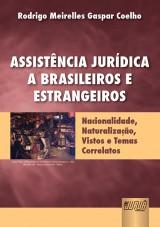 Capa do livro: Assistência Jurídica a Brasileiros e Estrangeiros - Nacionalidade, Naturalização, Vistos e Temas Correlatos, Rodrigo Meirelles Gaspar Coelho