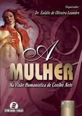 Capa do livro: Mulher, A, Organizador: Eulálio de Oliveira Leandro