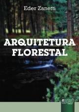 Capa do livro: Arquitetura Florestal, Eder Zanetti