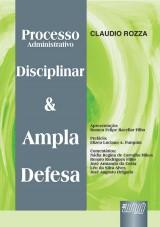 Capa do livro: Processo Administrativo Disciplinar e Ampla Defesa, Claudio Rozza