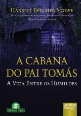 Capa do livro: A Cabana do Pai Tomás, Harriet Beecher Stowe - Tradução de Nélia Maria Pinheiro Padilha von Tempski-Silka