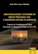 Capa do livro: Substancialização e Efetividade no Direito Processual Civil, Jânia Maria Lopes Saldanha