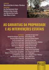 Capa do livro: Garantias da Propriedade e as Intervenções Estatais, As, Maria Lírida Calou de Araújo e Mendonça