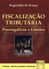 Capa do livro: Fiscalização Tributária - Prerrogativas e Limites, Reginaldo de França