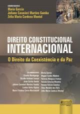 Capa do livro: Direito Constitucional Internacional - O Direito da Coexistência e da Paz, Coordenadoras: Maria Garcia, Juliane Caravieri Martins Gamba e Zélia Maria Cardoso Montal