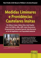 Capa do livro: Medidas Liminares e Providências Cautelares Ínsitas, Reis Friede, Erik Navarro Wolkart e Arcênio Brauner