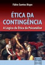 Capa do livro: �tica da Conting�ncia - A L�gica da �tica da Psican�lise, F�bio Santos Bispo