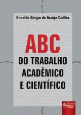 Capa do livro: ABC do Trabalho Acadêmico e Científico, Ronaldo Sérgio de Araújo Coêlho
