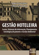 Capa do livro: Gestão Hoteleira, Rogério João Lunkes e Fabricia Silva da Rosa
